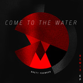 Brett Younker - Come To The Water                                 Remix EP