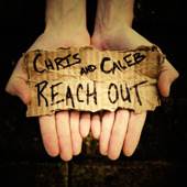 Chris and Caleb - Reach Out