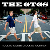 The GTGs - Look To Your Left, Look To                             Your Right